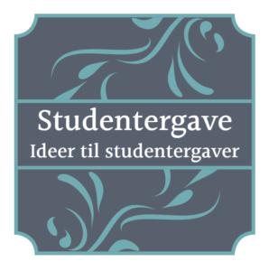Studentergave - ideer til studentergaver