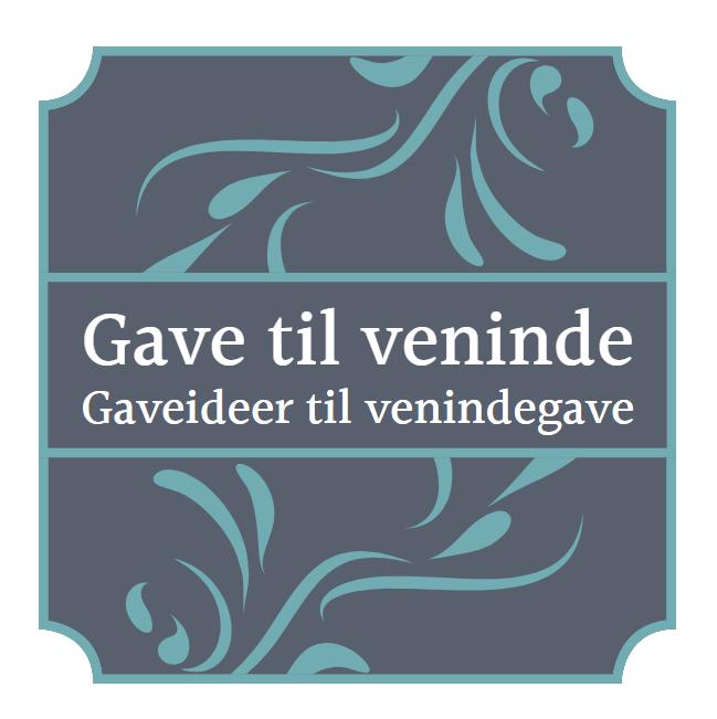 ad8354522da Gave Til Veninde 2019. Personlige Gaveideer Til Venindegaver